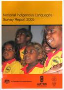 National Indigenous languages survey report 2005 / report submitted to the Department of Communications, Information Technology and the Arts by the Australian Institute of Aboriginal and Torres Strait Islander Studies in association with the Federation of Aboriginal and Torres Strait Islander Languages