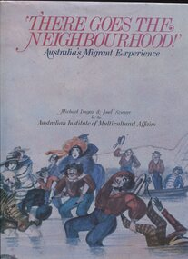 Book, There goes the neighbourhood!; Australia's migrant experience, 1984