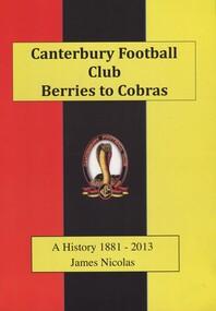 Book, Canterbury Football Club Berries to Cobras - A History 1881-2013, 2013