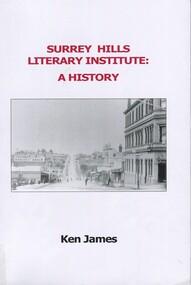 Book, Ken James, Surrey Hills Literary Institute : a history, 2015
