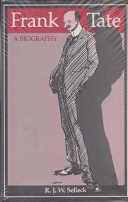 Book, Frank Tate: a biography / [by] RJW Selleck, 1982