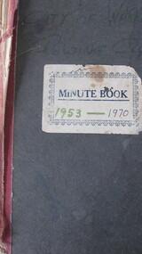 Minute Book, City of Warrnambool Rowing Club Minute Book 1953-1970