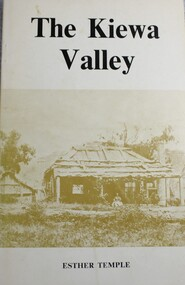 Book, Esther Temple, The Kiewa Valley and Its Pioneers, 1971