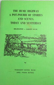 Book, Rosemary Boyes, The Hume Highway: A Potpourri of Stories and Scenes Today and Yesterday, 1978