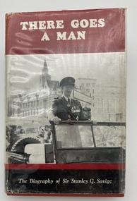 Book, There Goes A Man. The Biography of Sir Stanley G Savige, 1959