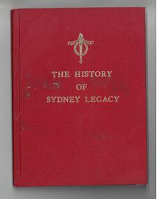 Book, Eric P Blashki, History of Sydney Legacy. Volume 3 July 1946 to July 1956, 1969