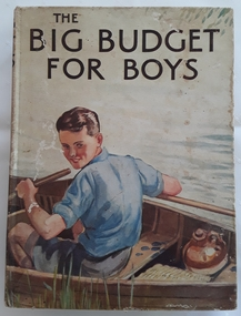 The illustraion of the front shows a boy and his dog in a boat with the tile The Big Budget for Boys